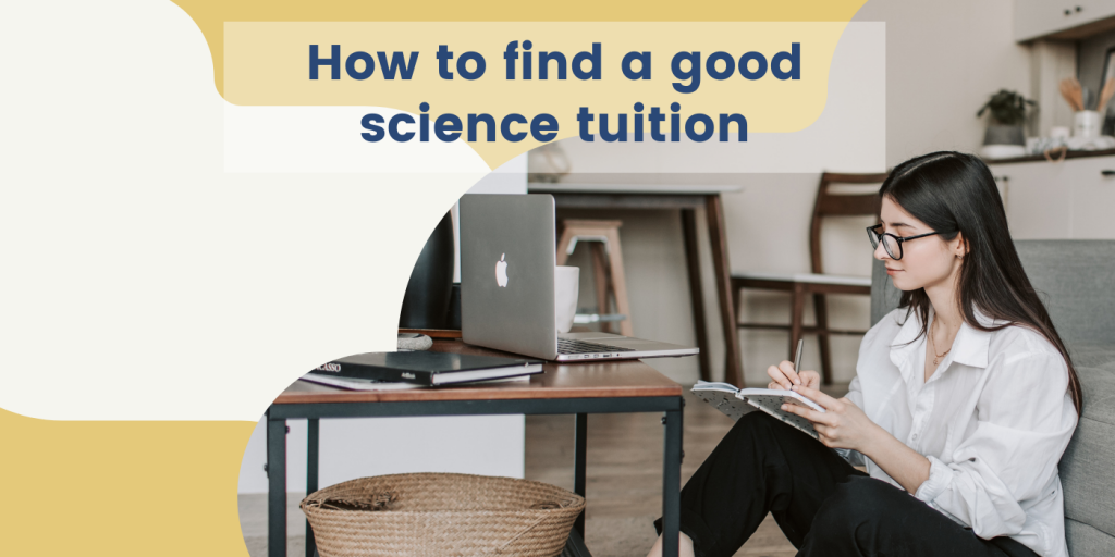 How to find a good science tuition?